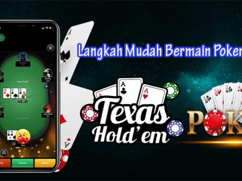 Langkah Mudah Bermain Poker Online